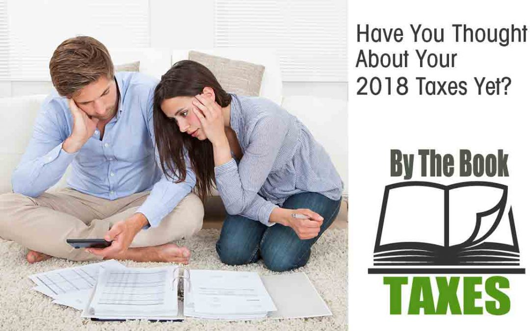 Have-You-Thought-About-Your-2018-Taxes-Yet