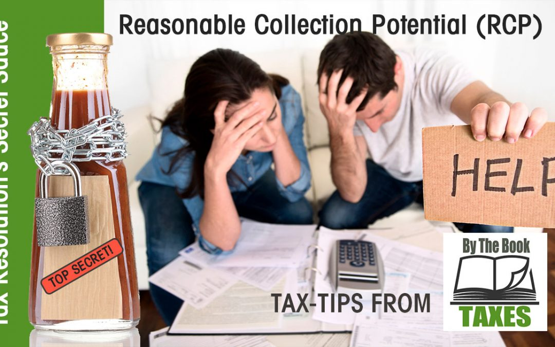 Tax Resolution's Secret Sauce: Reasonable Collection Potential (RCP)