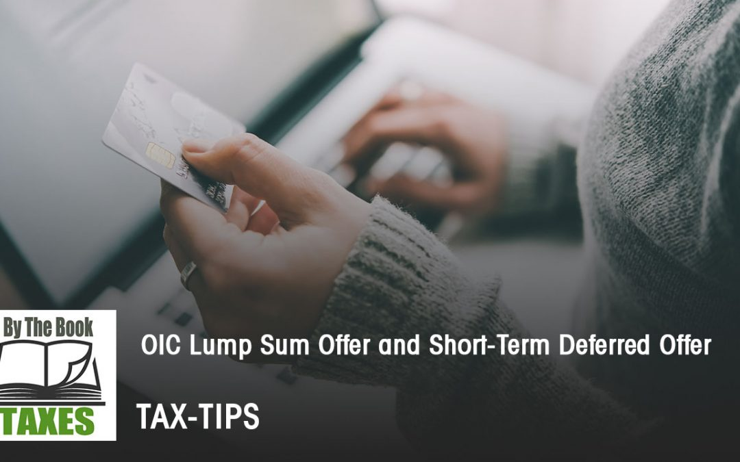 OIC – Lump Sum Offer & Short Term Deferred Offer