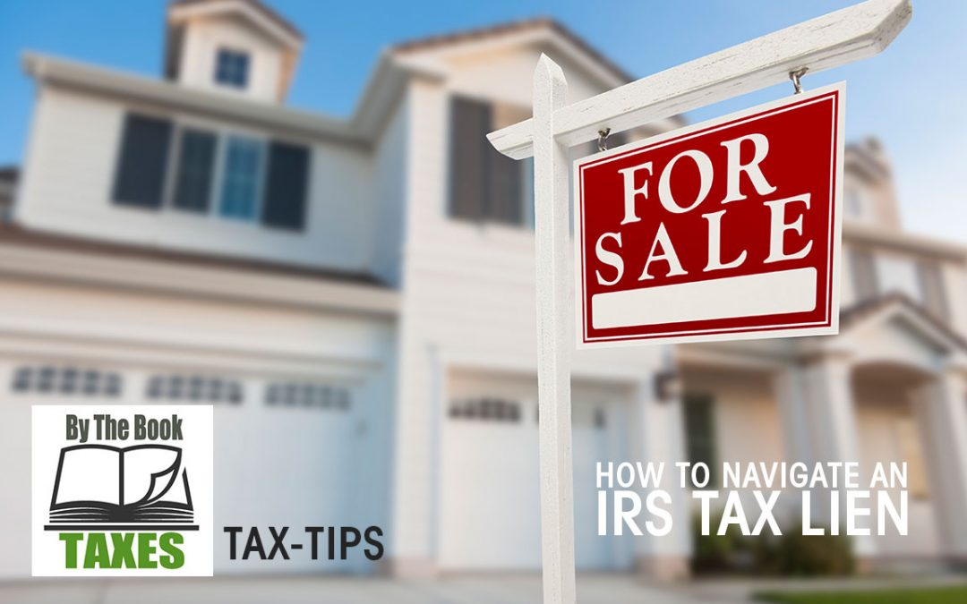 How To Navigate An IRS TAX Lien